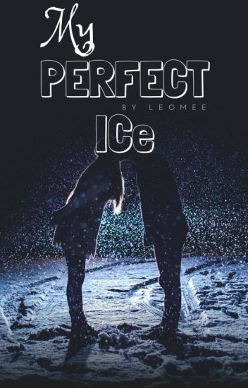 My PERFECT ICE