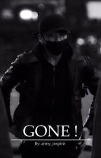 GONE !  by army_inspirit