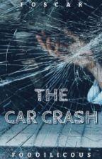The Car Crash » foscar by foooilicous