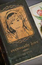 Eventually love by adi-mee