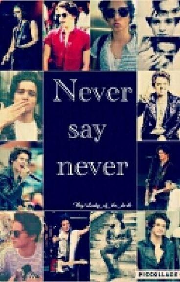 Never say never || Bradley Simpson