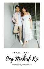 Ikaw Parin Ang Mahal Ko by charmaine_maichard16