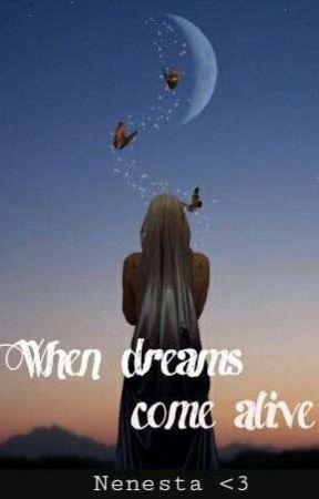 When Dreams Come Alive  by Nenesta