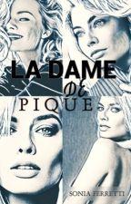 La Dame de Pique [En Pause] by SoGirli