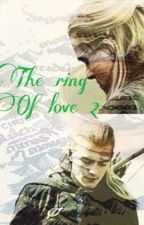 The Ring of Love 2 (Legolas fanfic) [ COMPLETED] by madeinmiddleearth