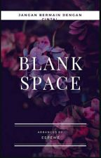 Blank Space! by HoneyJussy