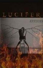 LUCIFER by AnndemBN