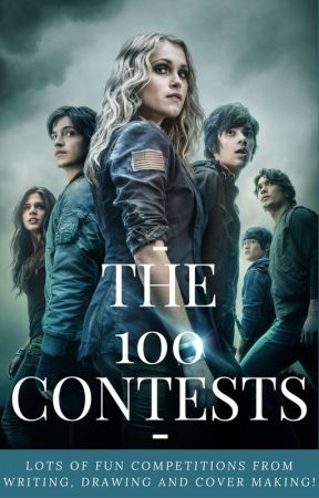 THE 100 CONTESTS! by The100Fans