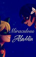 Un Mundo Ideal (Aladdin y Miraculous Ladybug)(Adrianette) by DaniloVidal2