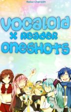 Vocaloid x Readers Oneshots (REQUESTS OPEN!!) by Raiko-chan184