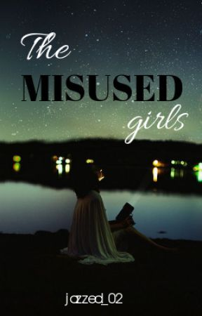 The Misused Girls by jazzedd_02