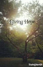 Giving Hope #Wattys2016 by EmilieGilbert14