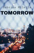 TOMORROW by sabrymilella02