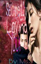 Secretly Loving You by jemineah