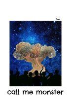 Call Me Monster [EN PAUSE] by LySooTodoroki