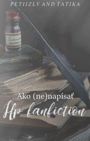 Ako (ne)napísať HP fanfiction