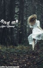 find me ✎ lh + mc by levansdiluke