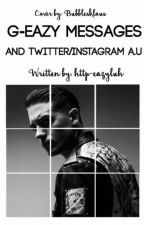 G-Eazy Messages + Twitter & IG Au's (Requests Open) by http-EazyLuh