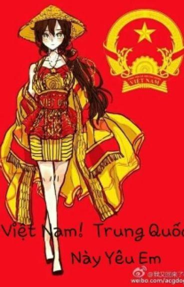 Việt Nam ! Trung Quốc Này Yêu Em!