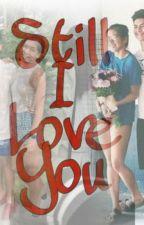 Still I Love You by btwimshai
