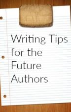 Writing Tips for the Future Authors by smartdog142