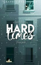 HARD TIMES by sitinurjanah__