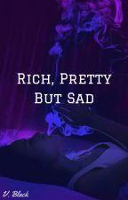 Rich, Pretty But Sad by _-_Lissa_-_