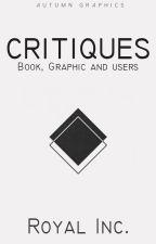 CRITIQUES (OPEN) by Royal_Inc
