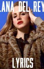 Lana Del Rey Lyrics by iamlanaslolita