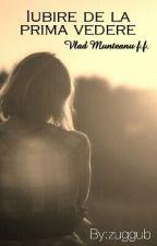 Iubire de la prima vedere_Vlad Munteanu F.f. by zuggub