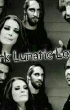 Dark Lunatic Love♡ by Ambraige_Forever82