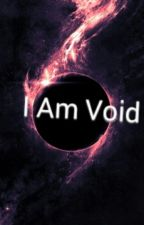 I Am Void by cuddles90902