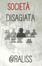 Società Disagiata by Raliss