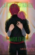 Castiel X Nathaniel: Un Amor Extraño [TERMINADA] (Editando) by castiel7777