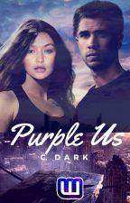 Purple Us |Book 3| #Coming by IamCDark