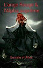 L'ange Rouge & L'alpha Suprême by Super-Shaa0702