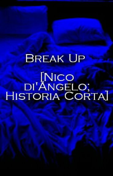 Break Up [Nico di'Angelo; Historia Corta]