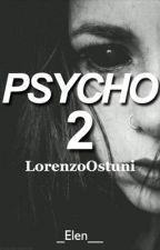 Psycho 2//LorenzoOstuni by _Elen__