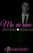 Ma vie avec Cristiano Ronaldo [TERMINÉE] by 27marine07