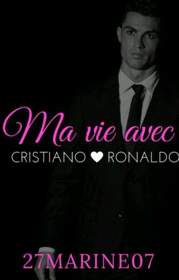 Ma vie avec Cristiano Ronaldo [TERMINÉE]