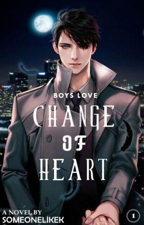 Change of Heart (Boy x Boy) by SomeoneLikeK