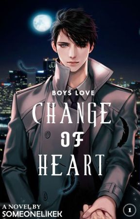 Change of Heart (Boy x Boy) by SomeoneLikeK