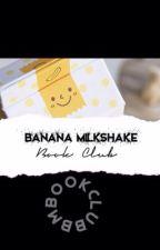 Banana Milkshake Book Club by bmbookclub