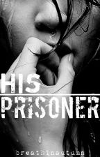 His Prisoner by breathinautumn