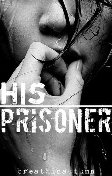 His Prisoner