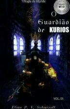 O Guardião de Kurios by EliasPontesSchuindtD