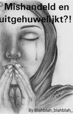 Mishandeld En Uitgehuwelijkt?! (Herschrijvenden) by Kabouter_Y