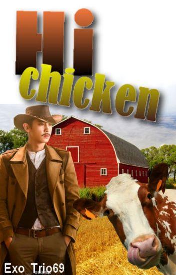 Hi chicken...
