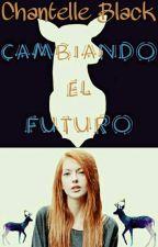 Cambiando El Futuro  •James Potter• -pausada temporalmente- by ChantelleBlack