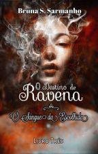 O Destino de Ravena: O Sangue da Escolhida  by BrunaSarmanho